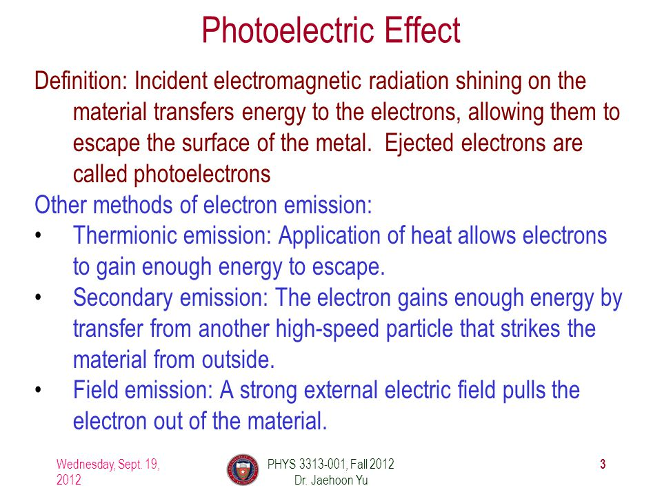 Classical Interpretation of Photoelectric Effect Classical theory allows EM radiation to eject photoelectrons from matter Classical theory predicts the energy of the photoelectrons increase proportion to the radiation intensity Thus, KE of the photoelectrons must be proportional to the intensity of light not the current Time for an experiment.