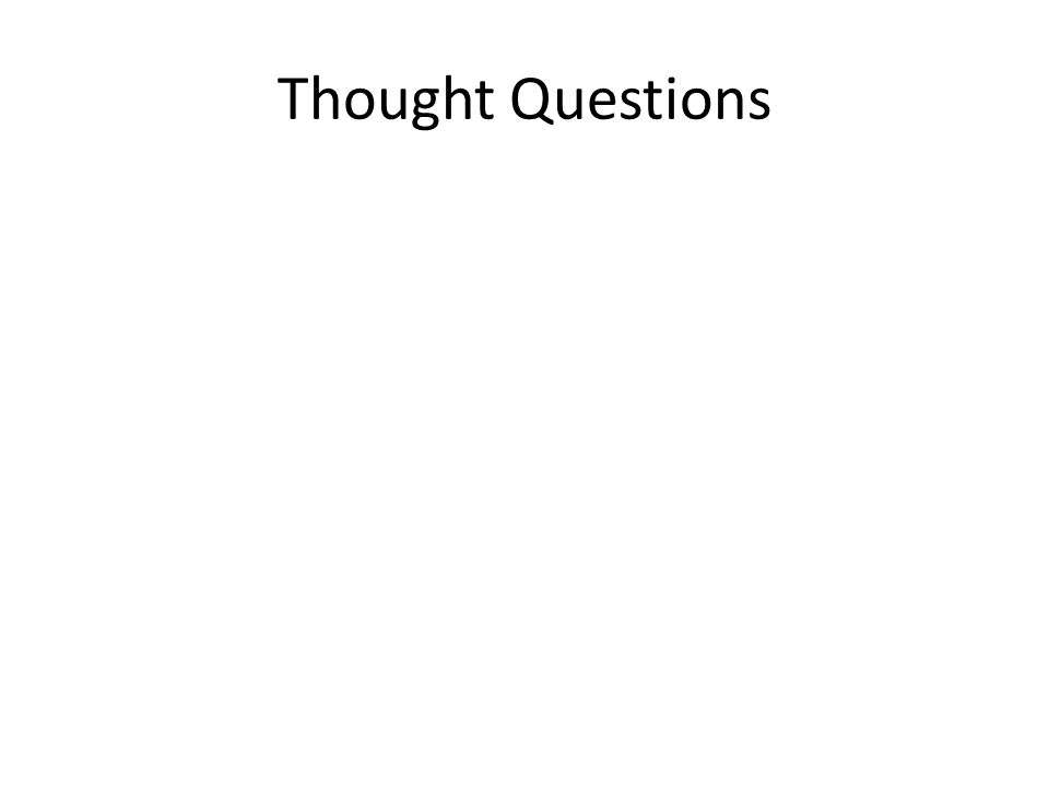 Thought Questions
