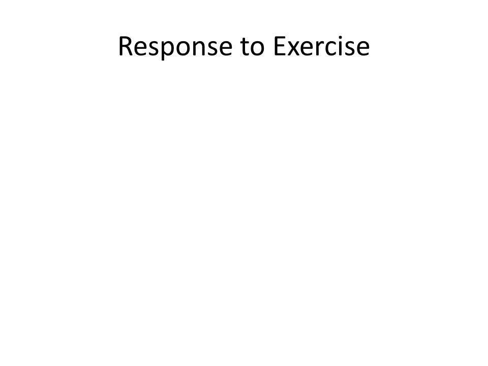 Response to Exercise