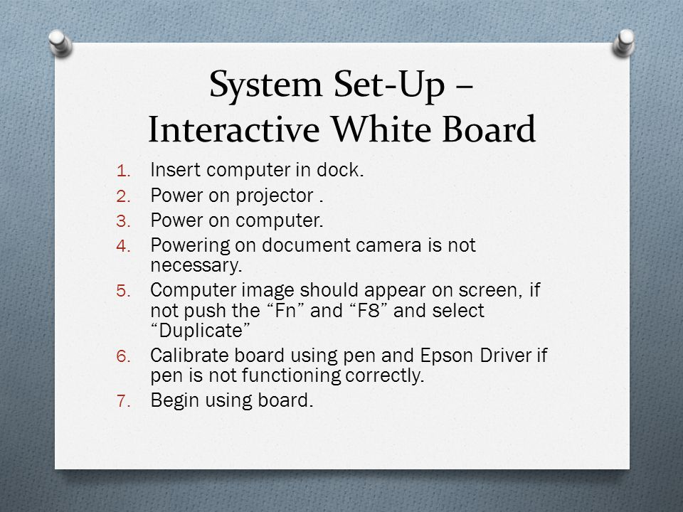 System Set-Up – Interactive White Board 1.Insert computer in dock.