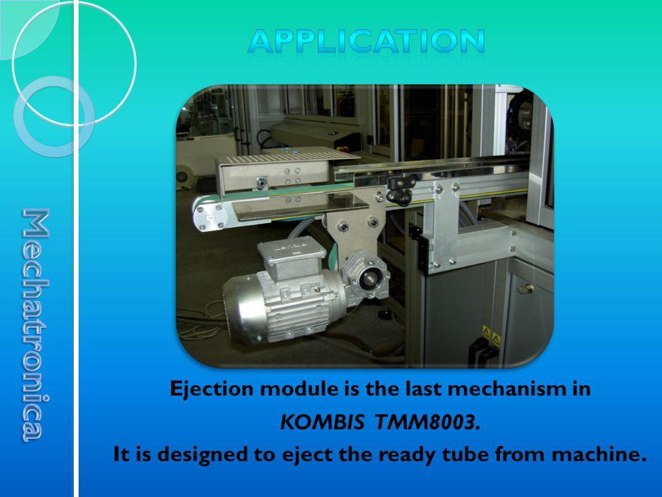 Ejection module is the last mechanism in KOMBIS TMM8003.
