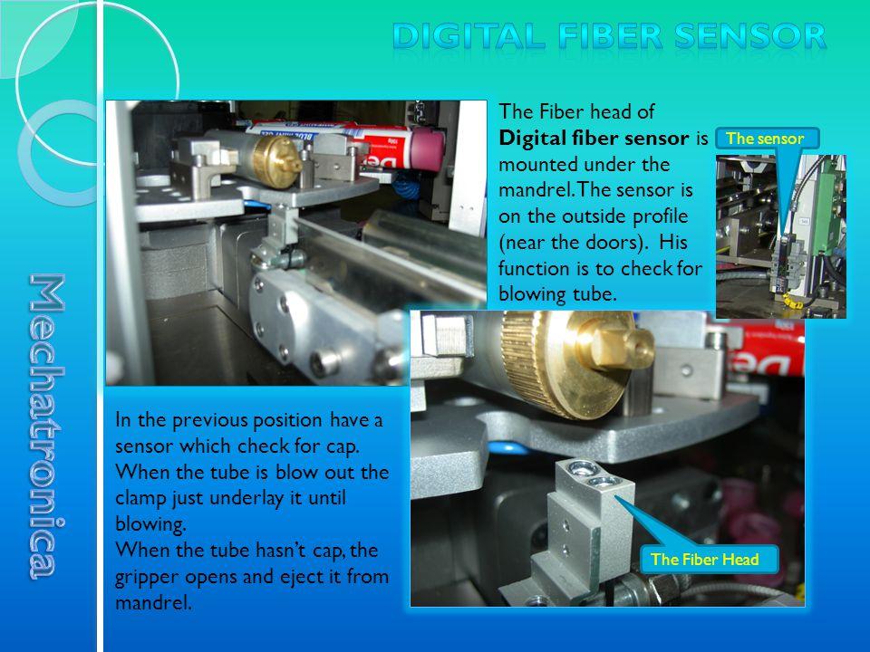 The Fiber head of Digital fiber sensor is mounted under the mandrel.