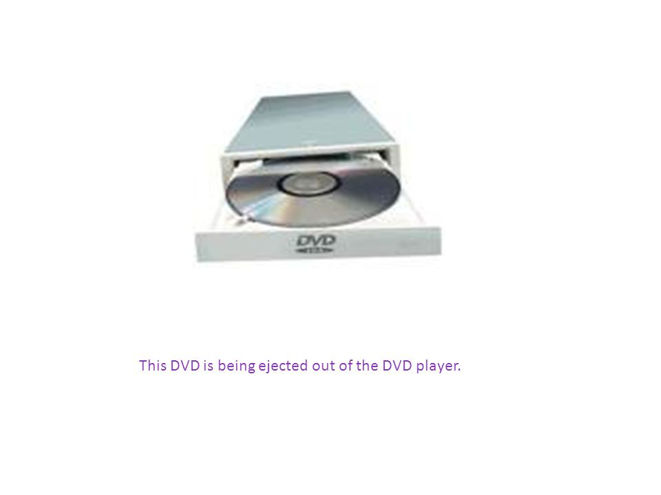 This DVD is being ejected out of the DVD player.