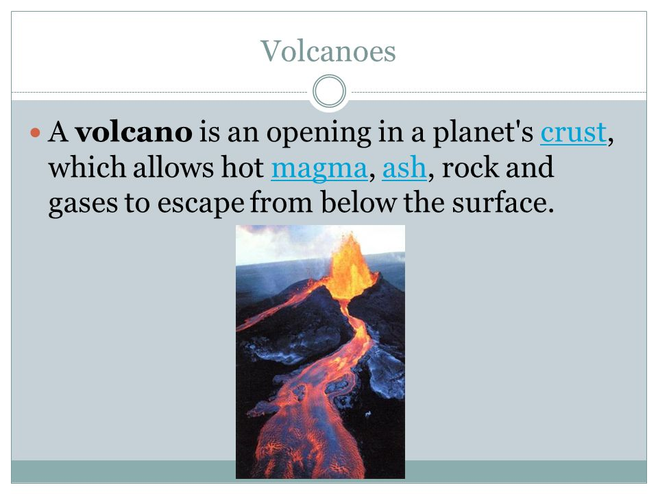 The word volcano is derived from the name of Vulcano island off Sicily which in turn, was named after Vulcan, the Roman god of fire VulcanoSicilyVulcanRoman