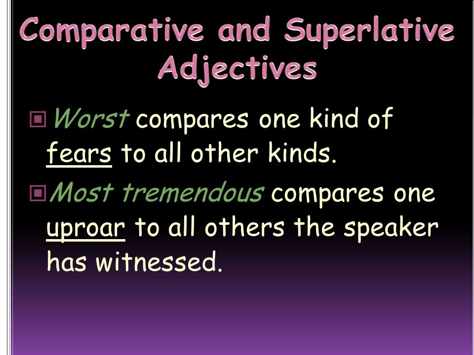 Worst compares one kind of fears to all other kinds.
