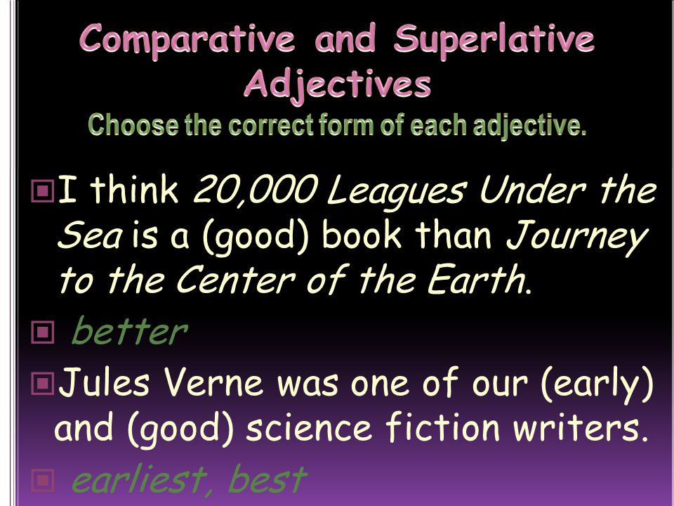 I think 20,000 Leagues Under the Sea is a (good) book than Journey to the Center of the Earth.