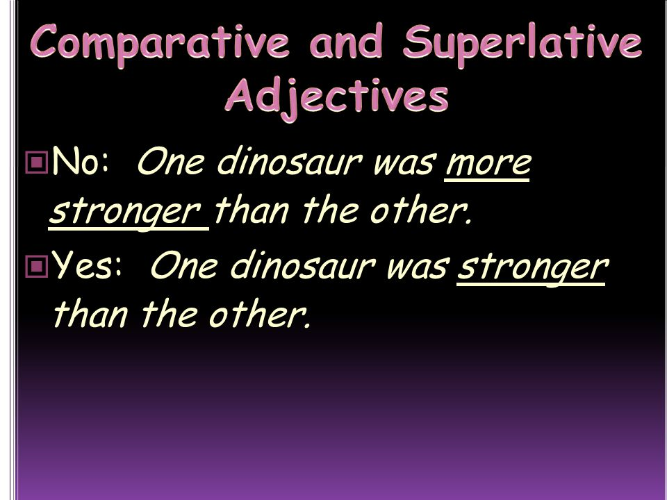 No: One dinosaur was more stronger than the other. Yes: One dinosaur was stronger than the other.