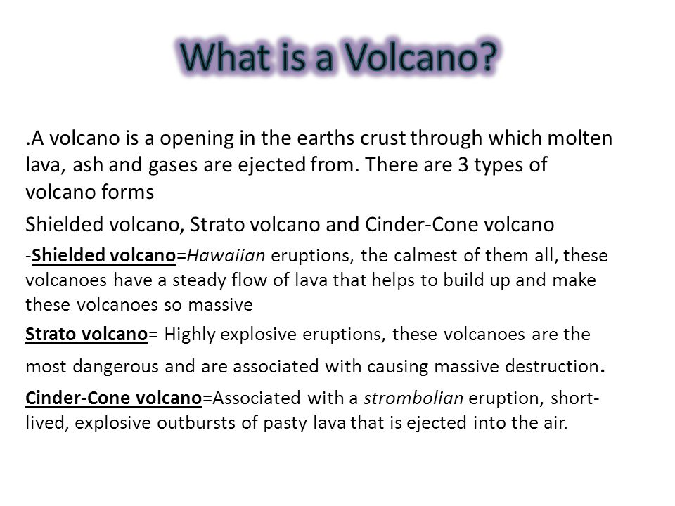.A volcano is a opening in the earths crust through which molten lava, ash and gases are ejected from.