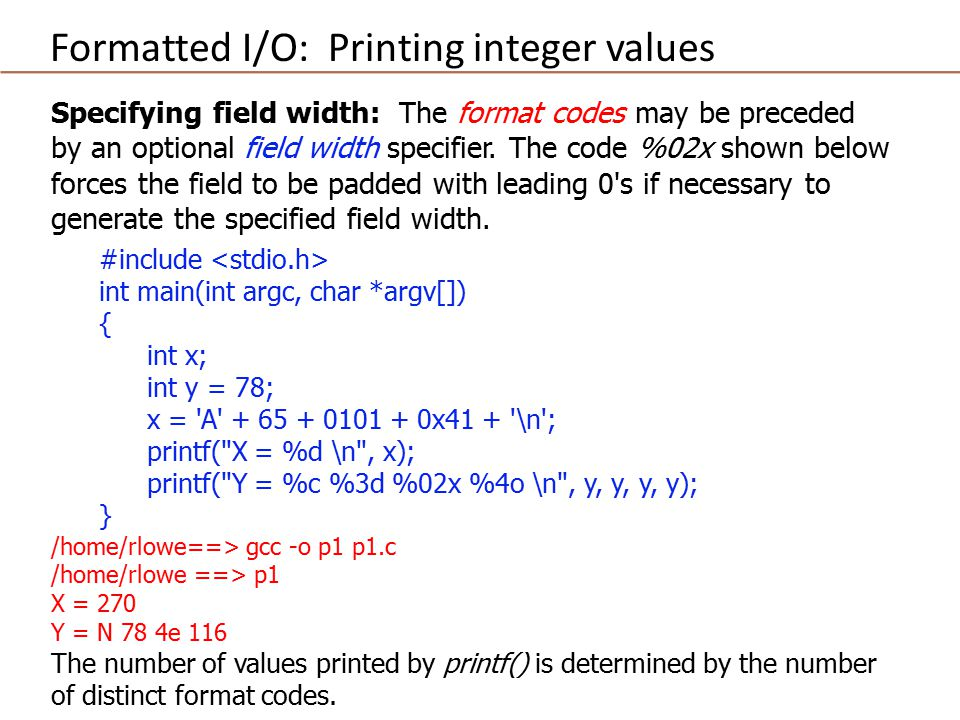 Specifying field width: The format codes may be preceded by an optional field width specifier.