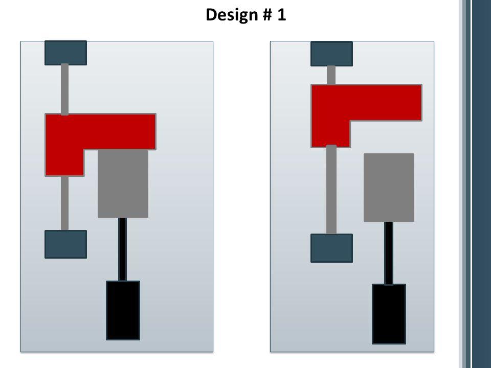 Design # 1