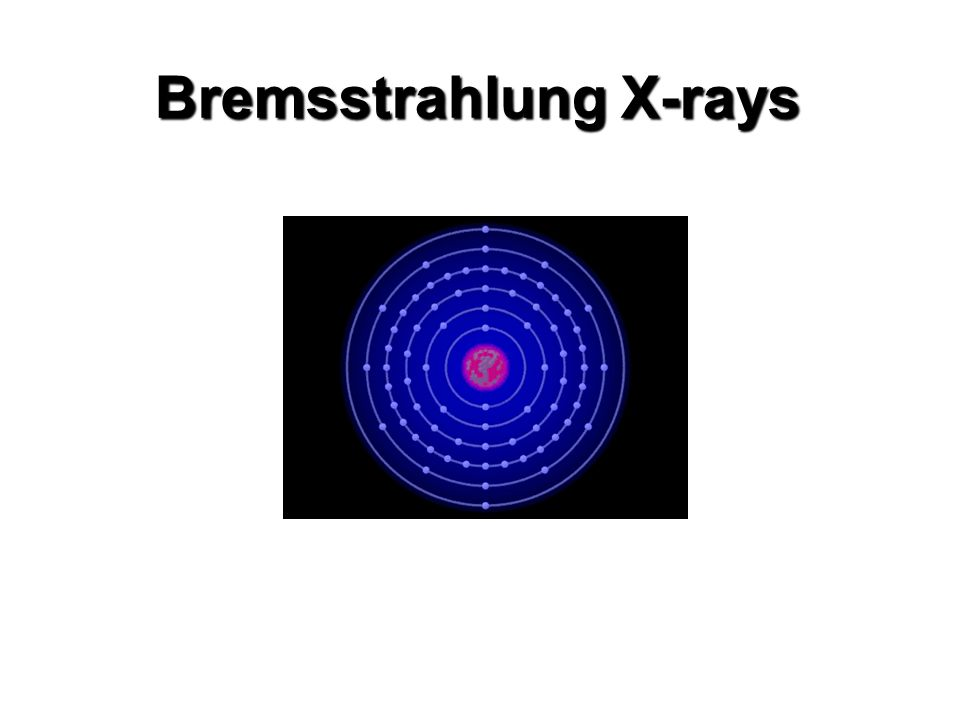 Bremsstrahlung X-rays