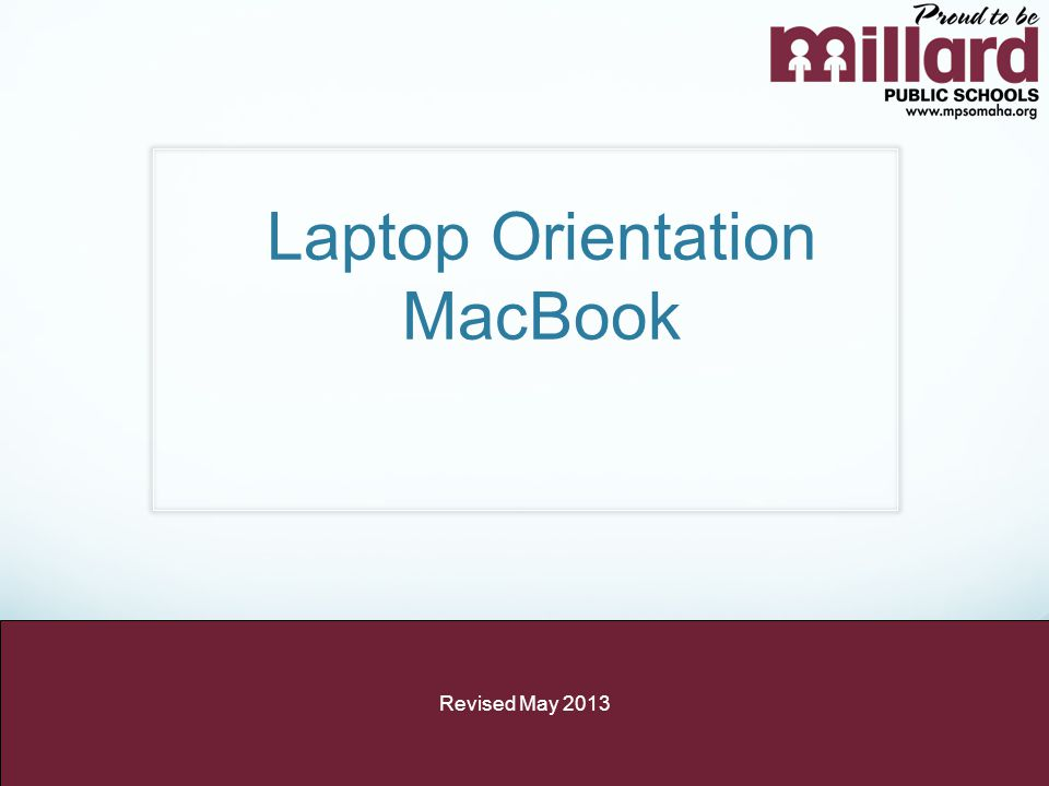 Laptop Orientation MacBook Revised May 2013