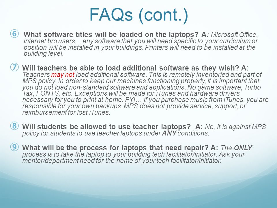 FAQs (cont.) ⑥ What software titles will be loaded on the laptops.