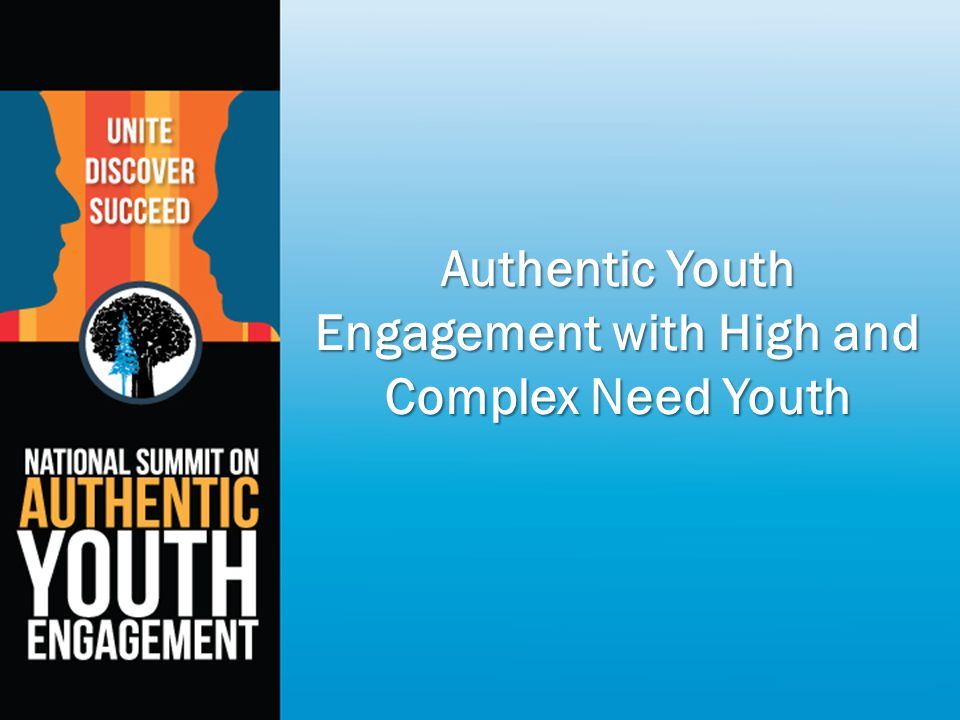 Authentic Youth Engagement with High and Complex Need Youth