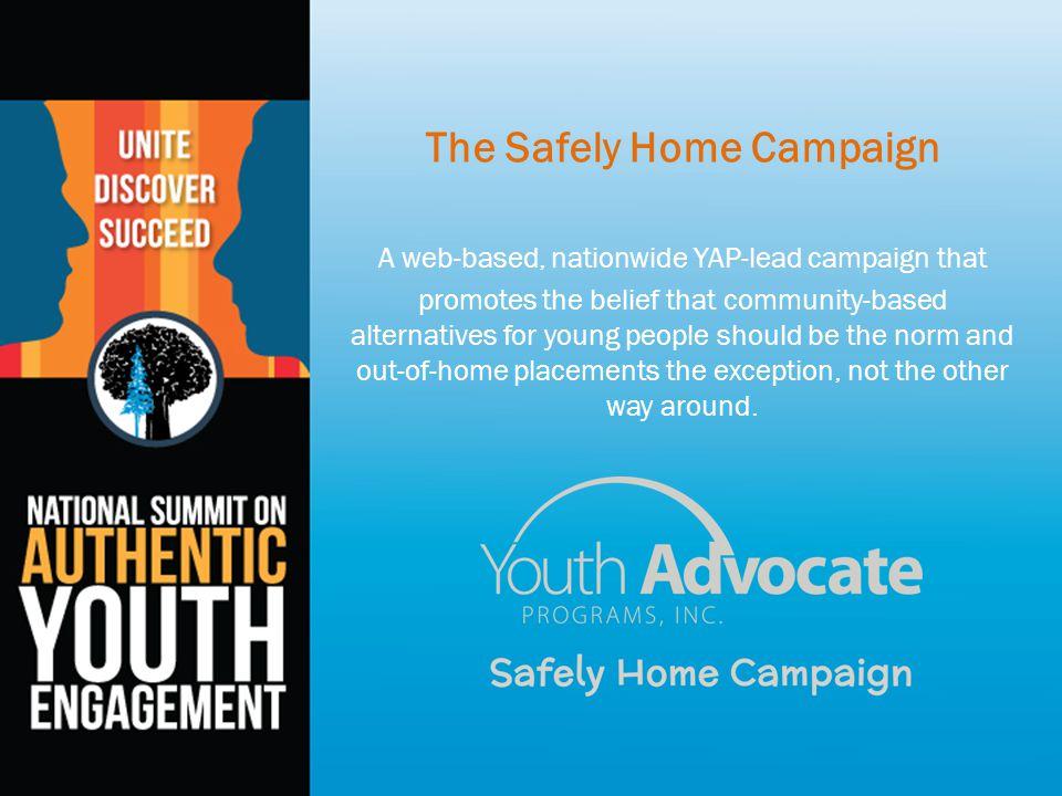Social Media w: www.safelyhomecampaign.org e: safelyhome@yapinc.org : Like us on Facebook @kidssafelyhome @yapinc