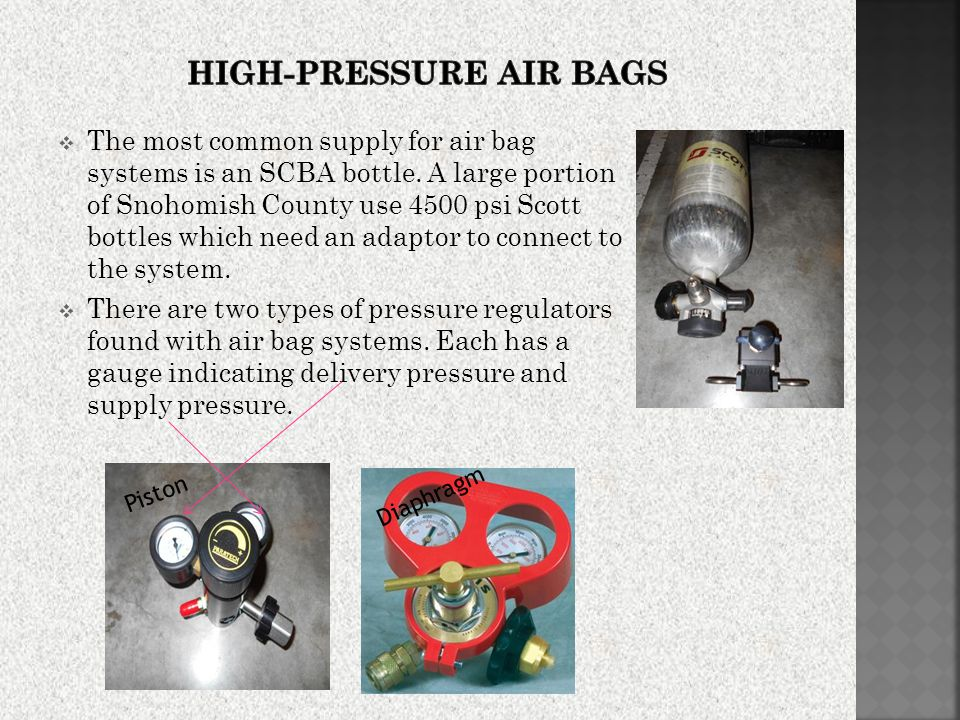  The most common supply for air bag systems is an SCBA bottle.