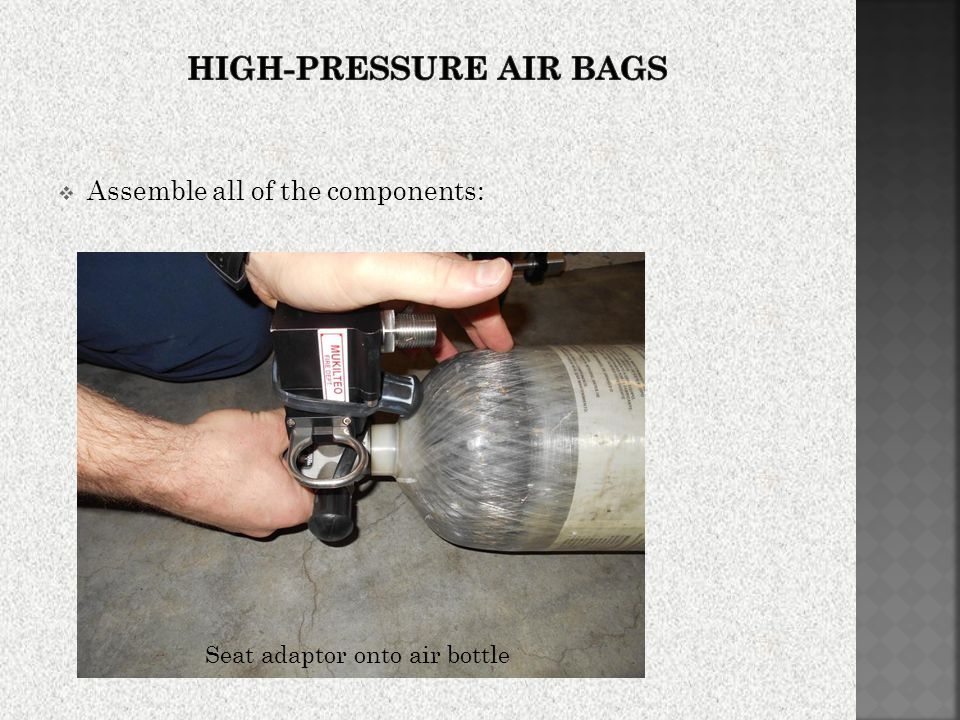  Assemble all of the components: Seat adaptor onto air bottle