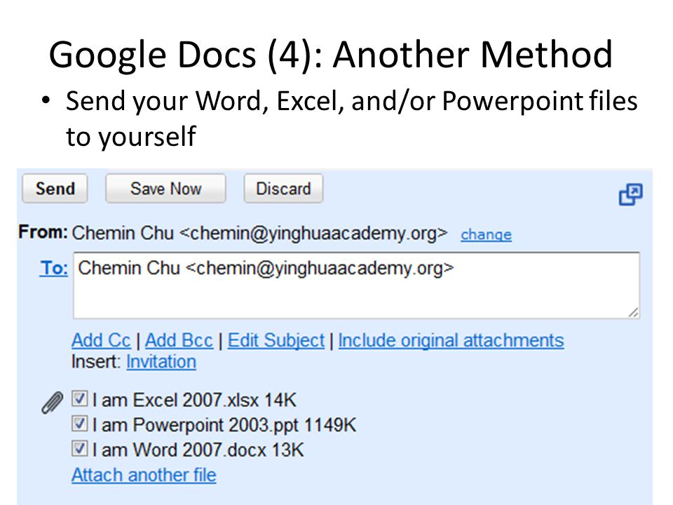 Google Docs (4): Another Method Send your Word, Excel, and/or Powerpoint files to yourself