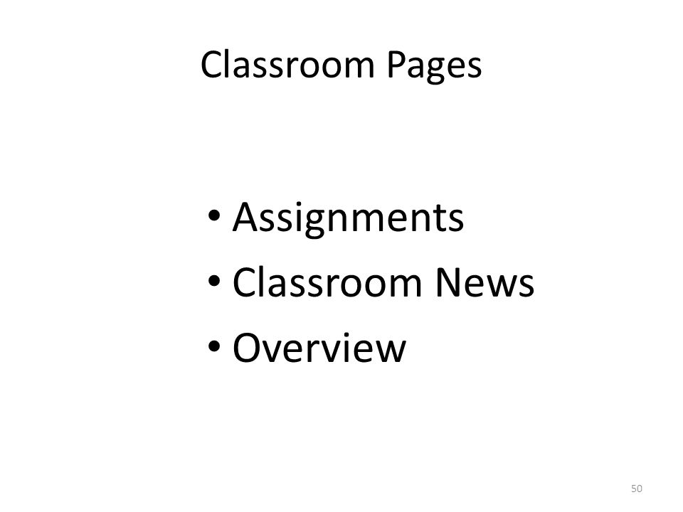 Classroom Pages Assignments Classroom News Overview 50