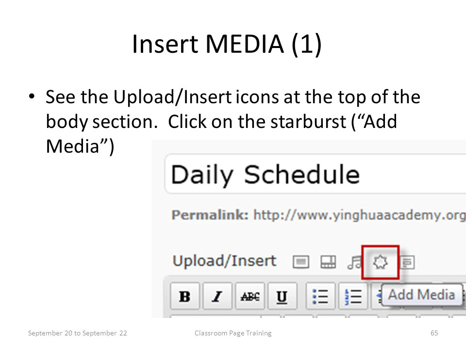 """Insert MEDIA (1) See the Upload/Insert icons at the top of the body section. Click on the starburst (""""Add Media"""") September 20 to September 2265Classr"""