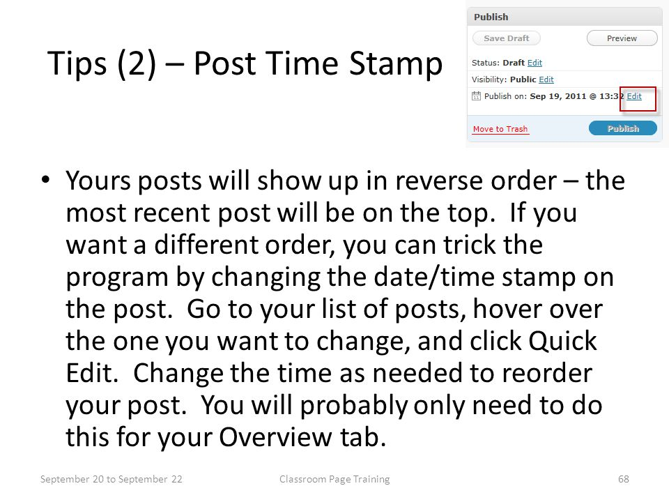 Tips (2) – Post Time Stamp Yours posts will show up in reverse order – the most recent post will be on the top.