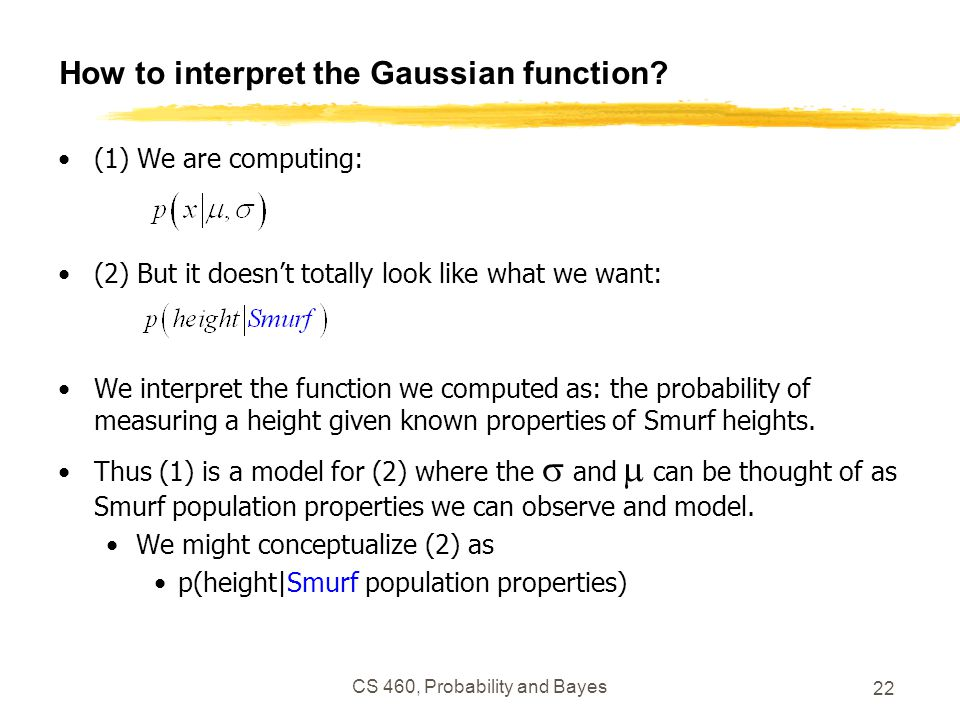 How to interpret the Gaussian function? (1) We are computing: (2) But it doesn't totally look like what we want: We interpret the function we computed