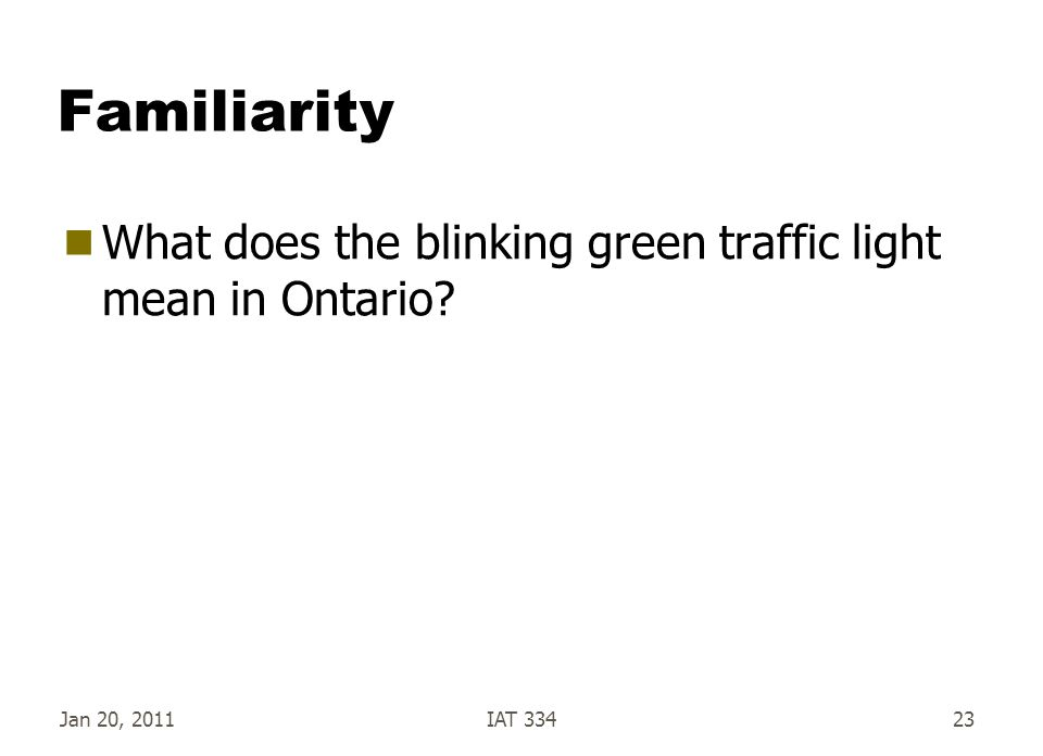 Familiarity  What does the blinking green traffic light mean in Ontario? Jan 20, 2011IAT 33423