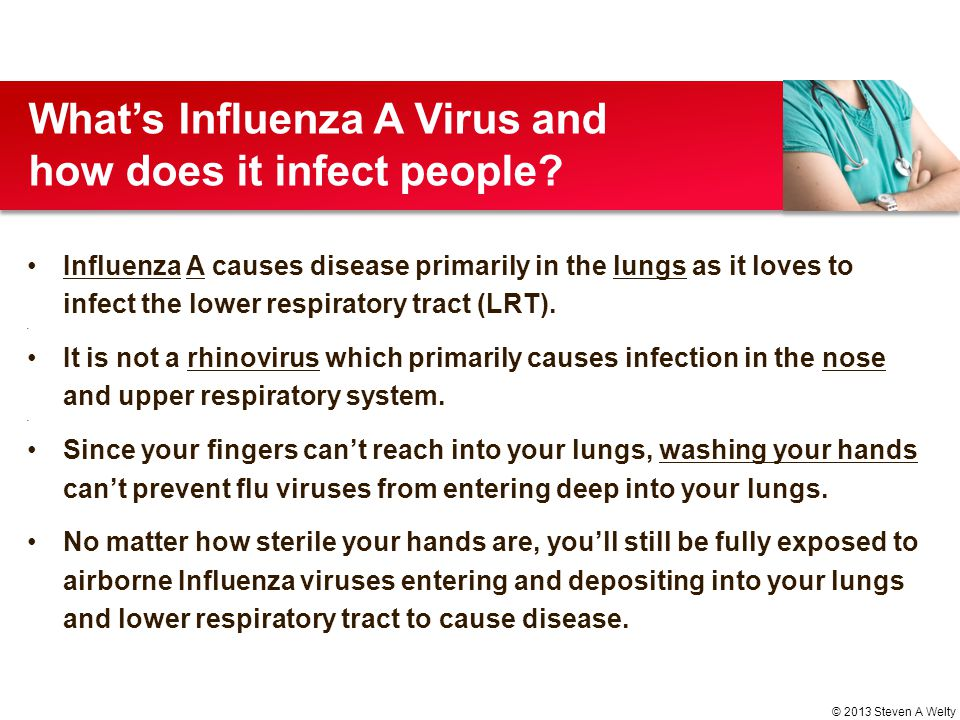 Influenza A causes disease primarily in the lungs as it loves to infect the lower respiratory tract (LRT). It is not a rhinovirus which primarily caus