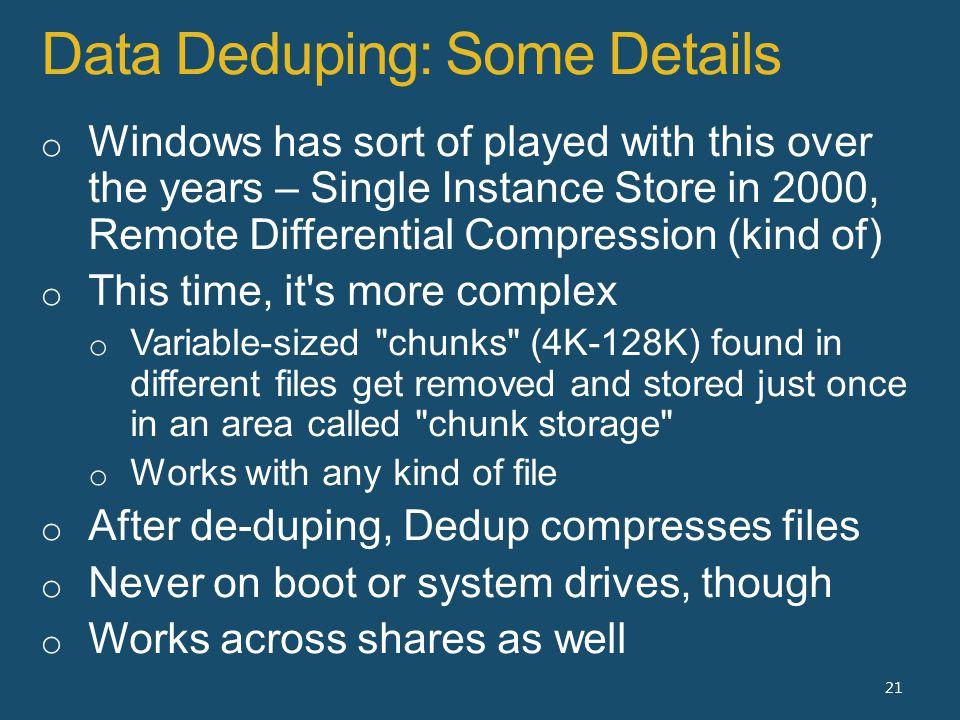 Data Deduping: Some Details 21