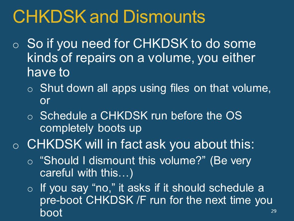 CHKDSK and Dismounts 29