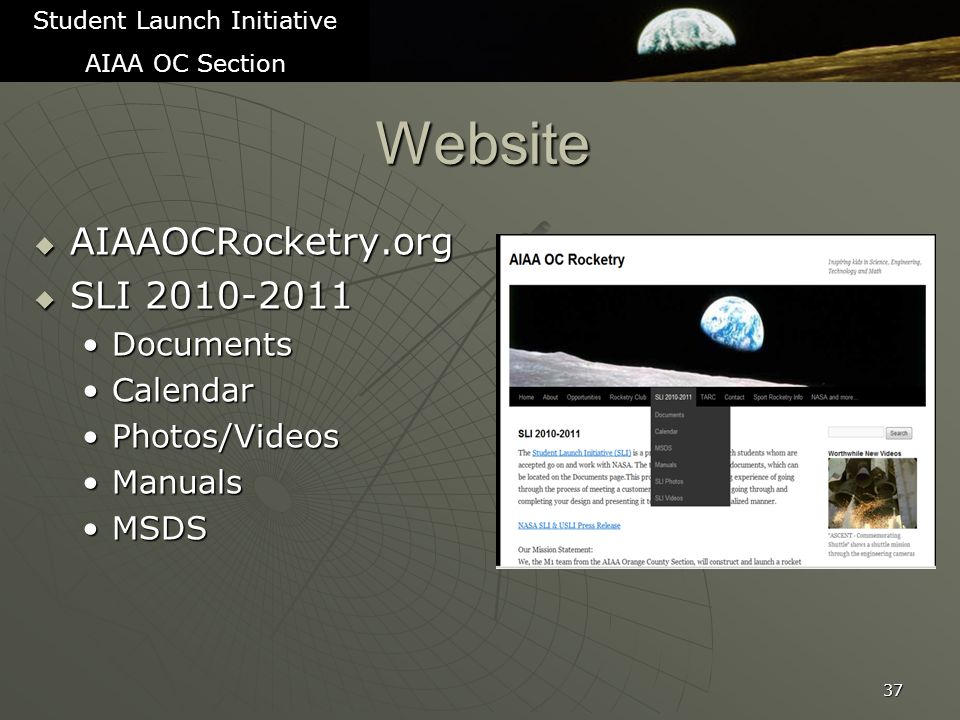 Website  AIAAOCRocketry.org  SLI 2010-2011 DocumentsDocuments CalendarCalendar Photos/VideosPhotos/Videos ManualsManuals MSDSMSDS 37 Student Launch Initiative AIAA OC Section