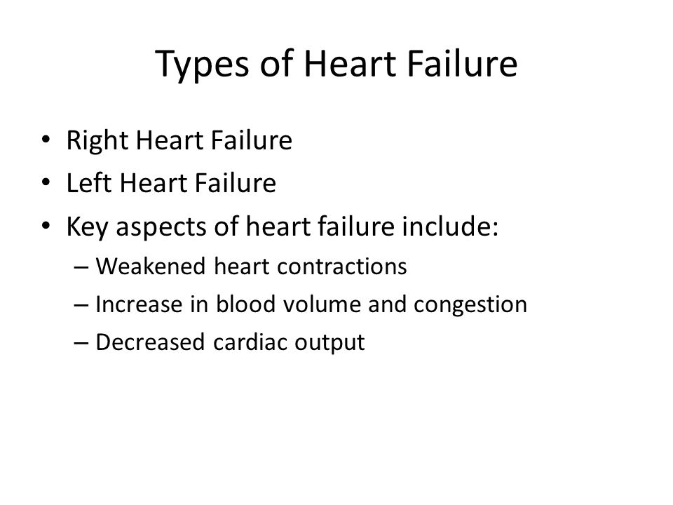 Causes of Heart Failure Age CAD HTN Valve Disease Congenital Heart Disease Cardiomyopathy Endocarditis Myocarditis COPD