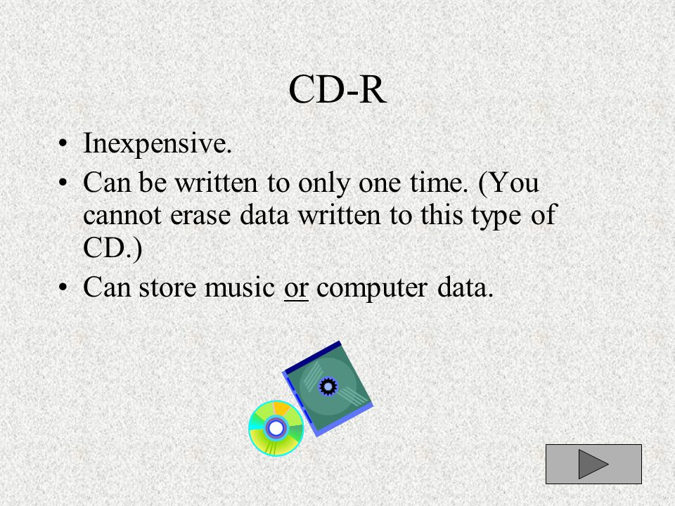 1) Selecting the Right Type of CD There are 2 types of CD-ROM's you can purchase: CD-R or CD-RW.