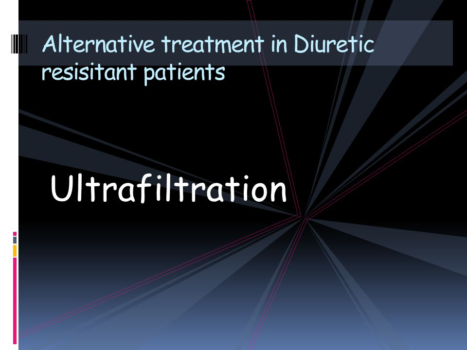 Ultrafiltration Alternative treatment in Diuretic resisitant patients
