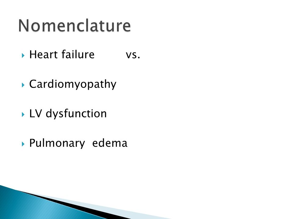 Heart failure vs.  Cardiomyopathy  LV dysfunction  Pulmonary edema