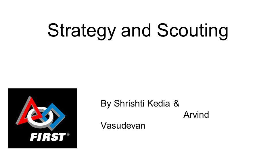 Strategy and Scouting By Shrishti Kedia & Arvind Vasudevan