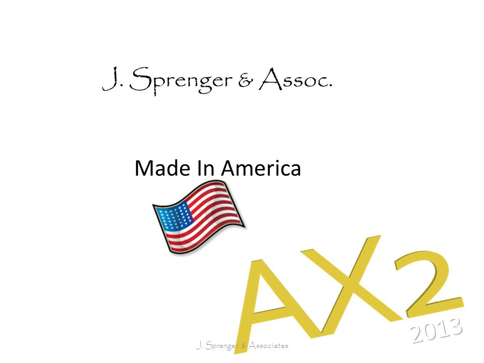 J. Sprenger & Assoc. Made In America J. Sprenger & Associates