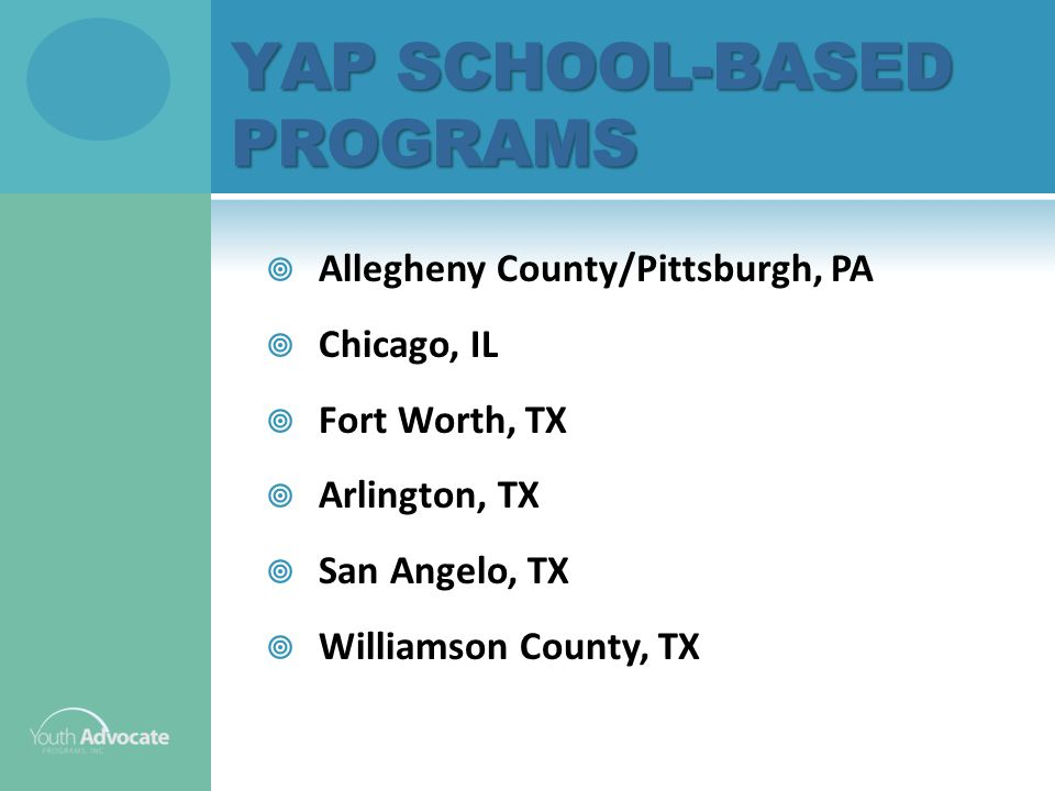 YAP ADVOCATE MODEL AND THE WRAPAROUND PROCESS Strength-based assessmentStudent and family focused intervention Culturally competent advocate assigned to student and his/her family Individualized Service Plan (ISP) DrivenServices and Supports are wrapped around the student/family