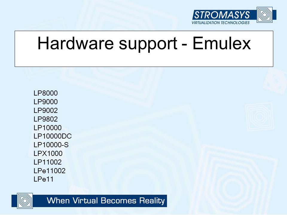 Hardware support - Emulex LP8000 LP9000 LP9002 LP9802 LP10000 LP10000DC LP10000-S LPX1000 LP11002 LPe11002 LPe11