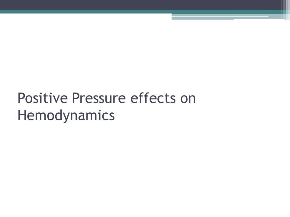 Positive Pressure effects on Hemodynamics