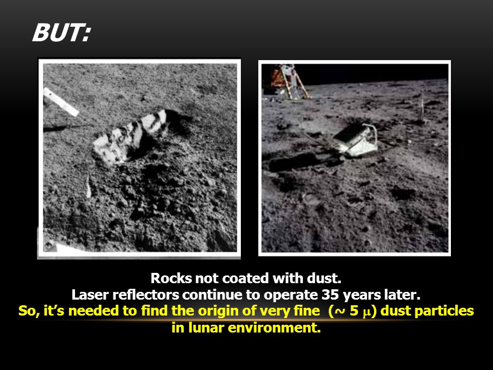 Rocks not coated with dust. Laser reflectors continue to operate 35 years later.