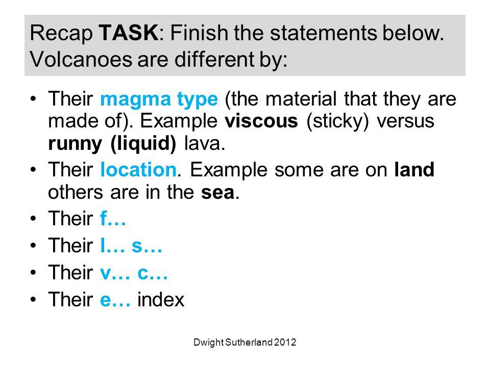 Recap TASK: Finish the statements below.