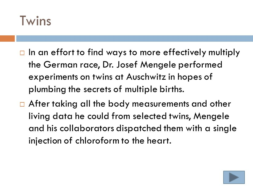 Twins  In an effort to find ways to more effectively multiply the German race, Dr.