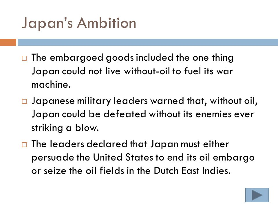 Japan's Ambition  The embargoed goods included the one thing Japan could not live without-oil to fuel its war machine.