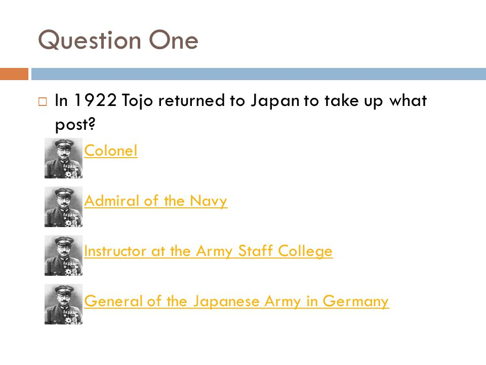 Question One  In 1922 Tojo returned to Japan to take up what post.
