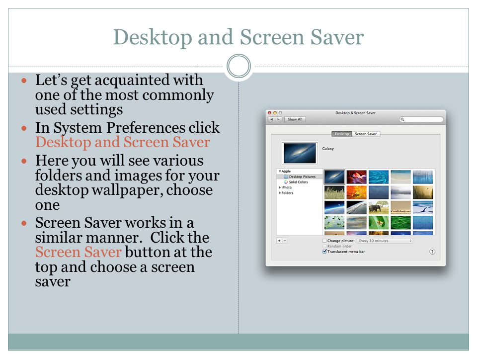 Desktop and Screen Saver Let's get acquainted with one of the most commonly used settings In System Preferences click Desktop and Screen Saver Here yo