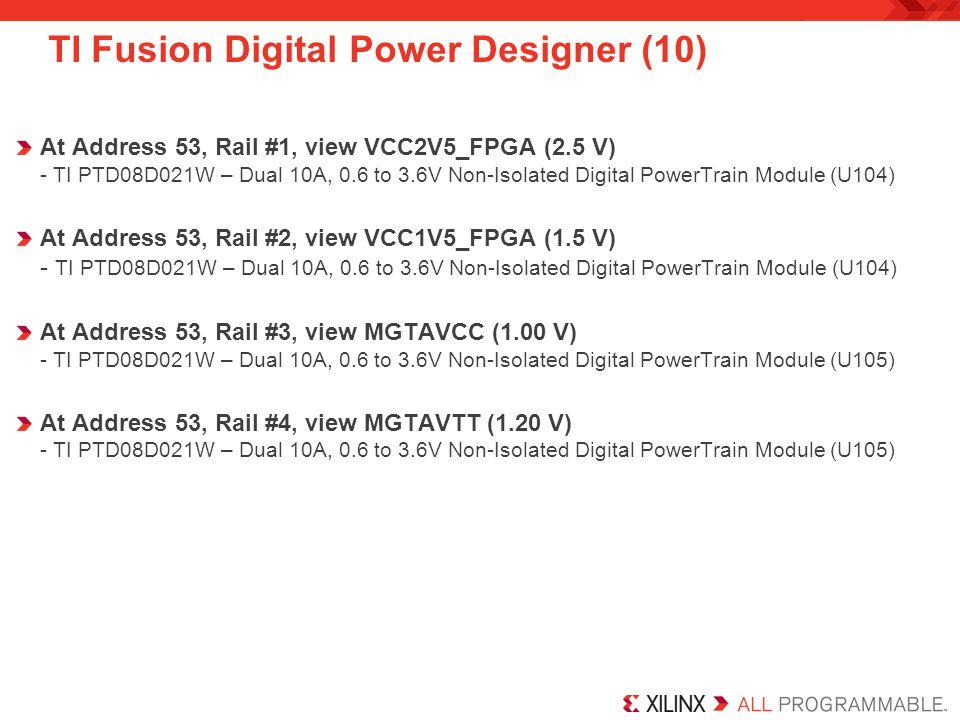 TI Fusion Digital Power Designer (10) At Address 53, Rail #1, view VCC2V5_FPGA (2.5 V) - TI PTD08D021W – Dual 10A, 0.6 to 3.6V Non-Isolated Digital Po