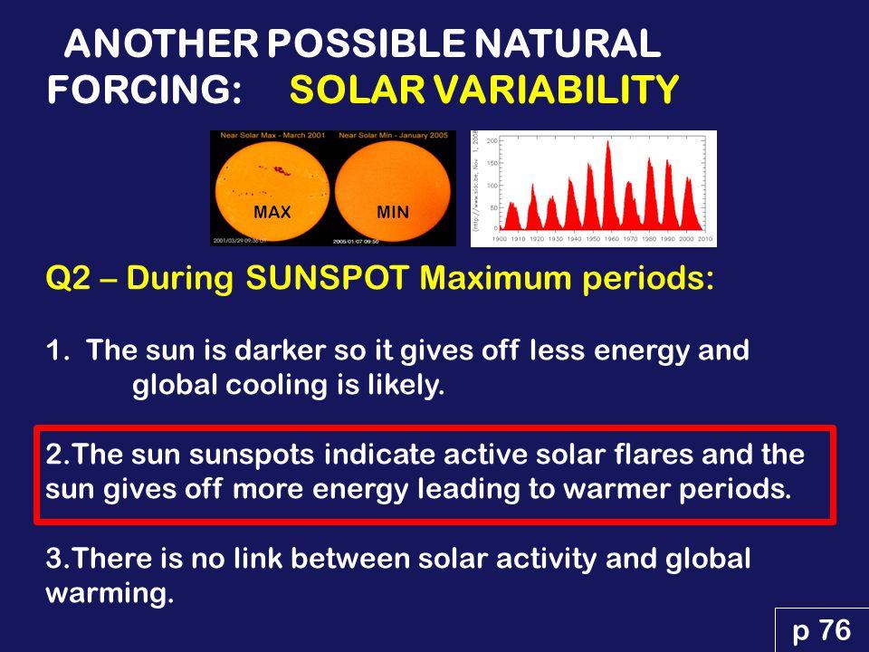 p 76 Q2 – During SUNSPOT Maximum periods: 1.