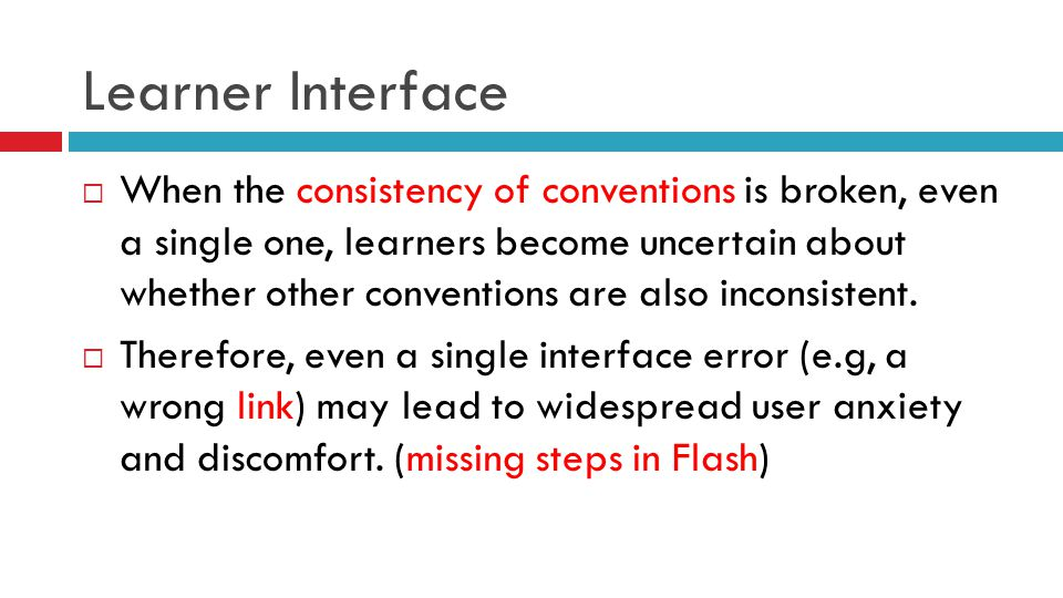 Learner Interface  When the consistency of conventions is broken, even a single one, learners become uncertain about whether other conventions are also inconsistent.