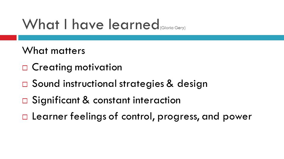 Primary components of e-learning 1.Learner motivation 2.